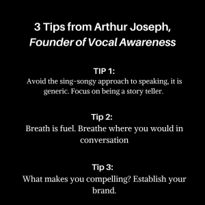Hi everyone! Here are some tips from the founder of Vocal Awareness, Arthur Joseph. Arthur has worke